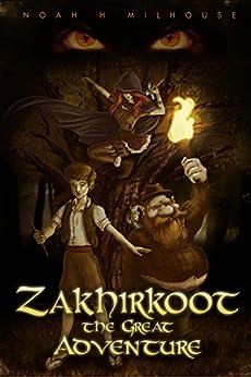 Zakhirkoot: The Great Adventure by [Milhouse, Noah]
