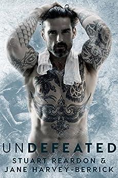 Undefeated by [Reardon, Stuart, Harvey-Berrick, Jane]