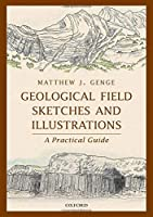Geological Field Sketches and Illustrations: A Practical Guide