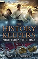 History Keepers: Nightship to China, The by Damian Dibben(1905-07-04)