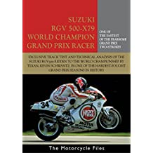 SUZUKI RGV500 X79 WORLD CHAMPIONSHIP WINNER: The bike that took Kevin Schwantz to the 1993 world title (The Motorcycle Files Book 14)