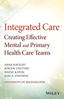 Integrated Care: Creating Effective Mental and Primary Health Care Teams