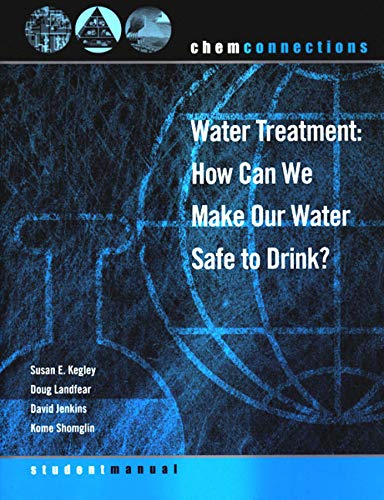 Download Water Treatment: How Can We Make Our Water Safe to Drink? (Chem Connections) 039392646X