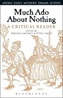 Much Ado About Nothing: A Critical Reader (Arden Early Modern Drama Guide)