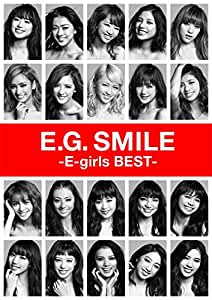 【早期購入特典あり】E.G. SMILE -E-girls BEST-(CD2枚組+DVD3枚組+スマプラ)(B2オリジナルポスター付)