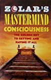 Zolar's Mastermind Consciousness: The Golden Key to Getting and Having It All