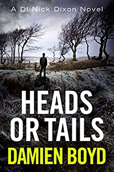 Heads or Tails (The DI Nick Dixon Crime Series Book 7) by [Boyd, Damien]