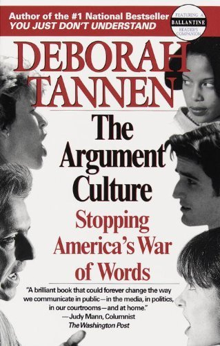 [画像:The Argument Culture: Stopping America's War of Words by Deborah Tannen (1999-02-09)]