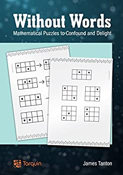 Without Words: Mathematical Puzzles to Confound and Delight by [Tanton, James]