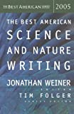 The Best American Science & Nature Writing 2005 (The Best American Series ®)