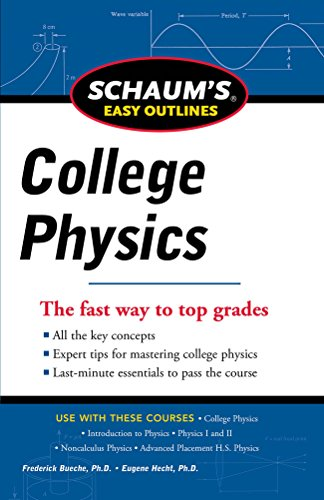 Download Schaum's Easy Outline of College Physics, Revised Edition (Schaum's Easy Outlines) 0071779795