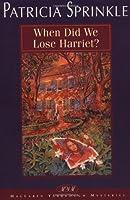 When Did We Lose Harriet? (Maclaren Yarbrough Mysteries)