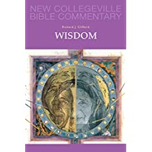 Wisdom: Volume 20 (New Collegeville Bible Commentary: Old Testament)