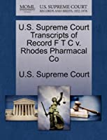 U.S. Supreme Court Transcripts of Record F T C V. Rhodes Pharmacal Co