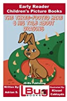 The Three-footed Hare and His Tale About Dragons
