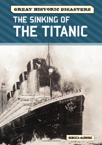 The Sinking of the Titanic (Great Historic Disasters)