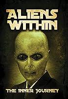 Aliens Within: The Inner Journey [DVD]