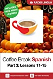 Coffee Break Spanish 3: Lessons 11-15 - Learn Spanish in your coffee break (English Edition)