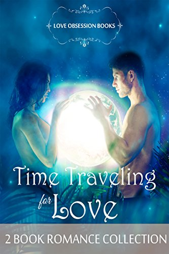 Time Traveling for Love (English Edition)