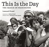 This Is the Day: The March on Washington