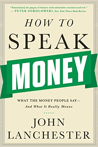 Download How to Speak Money: What the Money People Say-and What It Really Means 039335170X