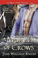 A Murder of Crows [agents of C.L.A.W. 2] (Siren Publishing Classic Manlove)