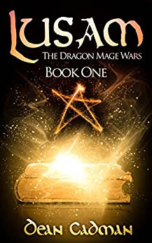 Lusam: The Dragon Mage Wars Book One by [Cadman, Dean]