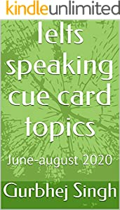 Ielts speaking cue card topics: June-august 2020 (English Edition)