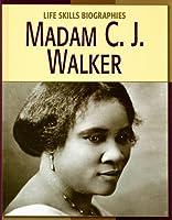 Madame C. J. Walker (Life Skills Biographies)