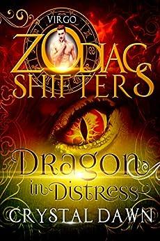 Dragon in Distress: : A Zodiac Shifters Paranormal Romance: Aries: Virgo by [Dawn, Crystal, Shifters, Zodiac]