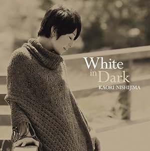ホワイト・イン・ダーク / White in Dark