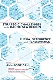 Strategic Challenges in the Baltic Sea Region: Russia, Deterrence, and Reassurance (English Edition) 画像