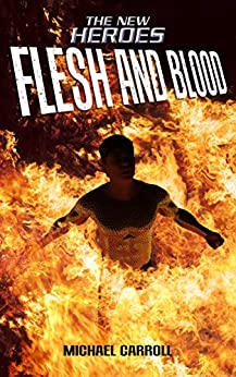 Flesh and Blood (The New Heroes/Quantum Prophecy series) by [Carroll, Michael]