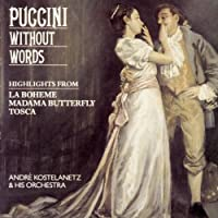 Puccini Without Words by Columbia Symphony Orchestra Andre Kostelanetz & His Orchestra (1991-07-01)