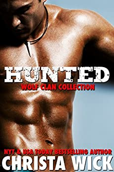Hunted (Wolf Clan Book 4) by [Wick, Christa]