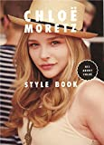 CHLOE CHLOE MORETZ STYLE BOOK ALL ABOUT CHLOE (MARBLE BOOKS Love Fashionista)