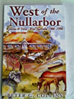 West of the Nullarbor: Stories and Verse - West Australia 1900-1990