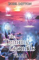 The Training Grounds: Year 1