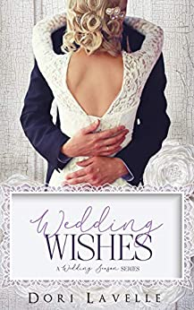 Wedding Wishes (A Wedding Season Series) by [Lavelle, Dori , Club, Flirt ]