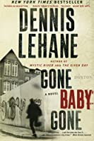 Gone, Baby, Gone: A Novel (Patrick Kenzie and Angela Gennaro Series) by Dennis Lehane(2010-09-07)