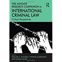 The Ashgate Research Companion to International Criminal Law: Critical Perspectives