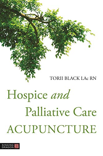 Hospice and Palliative Care Acupuncture (English Edition)