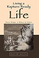 Living a Rapture Ready Life: First Steps, a Place to Start