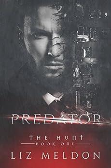 Predator (The Hunt Book 1) by [Meldon, Liz]