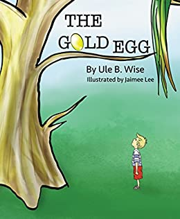 The Gold Egg by [Wyson CFP, Dan , Wise, Ule B.]