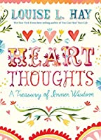 Heart Thoughts: A Treasury of Inner Wisdom by Louise Hay(2012-02-15)