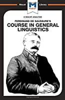 Course in General Linguistics (The Macat Library)