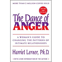 The Dance of Anger: A Woman's Guide to Changing the Patterns of Intimate Relationships
