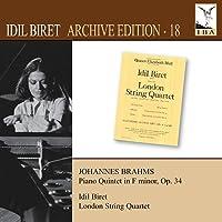 イディル・ビレット:アーカイヴ・エディション 第18集 ブラームス:ピアノ五重奏曲 ヘ短調 Op.34