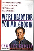 WERE READY FOR YOU, MR GRODIN